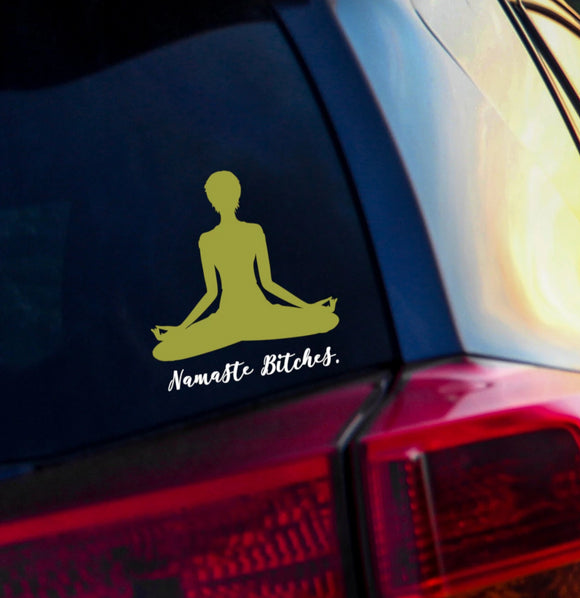 Namaste Bitches Vinyl Decal