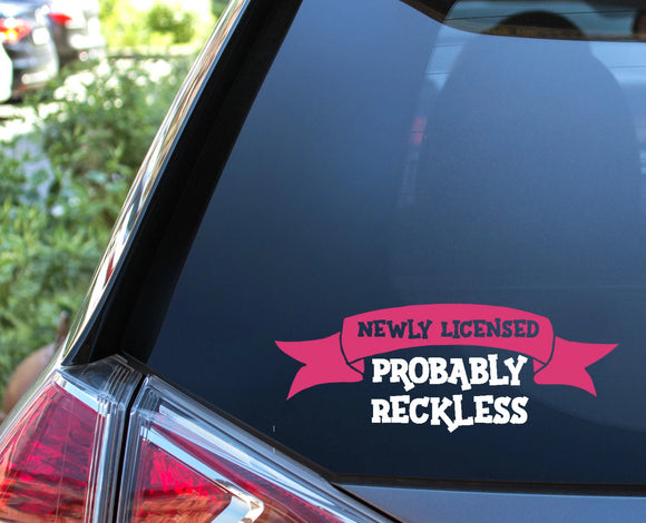 Newly Licensed Probably Reckless Vinyl Decal