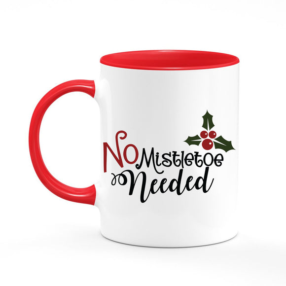No Mistletoe Needed Coffee Mug