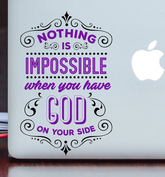 Nothing is Impossible When You Have God - Christian Vinyl Decal