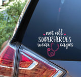 Not All Super Heroes Wear Capes - Nurse Vinyl Decal