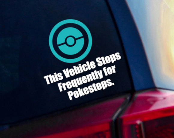 Stops Frequently for Pokestops Vinyl Decal