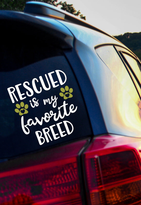 Rescued is My Favorite Breed Vinyl Decal