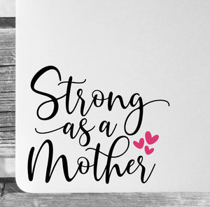 Strong as a Mother Vinyl Decal