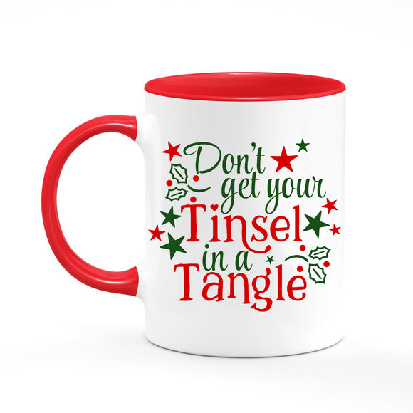 Don't Get Your Tinsel in a Tangle Christmas Coffee Mug