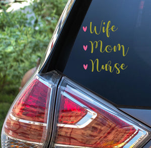 Wife Mom Nurse Vinyl Decal - Nurse Vinyl Decal