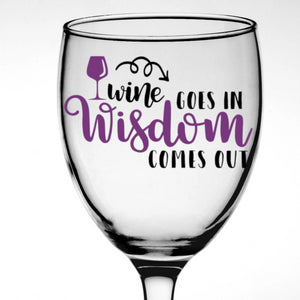 Wine Goes In, Wisdom Comes Out Vinyl Decal