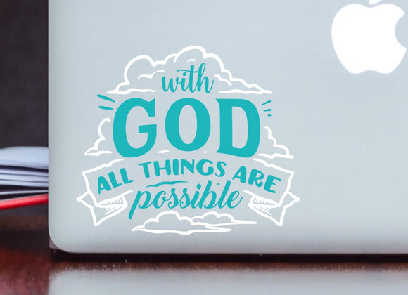 With God All Things Are Possible Vinyl Decal