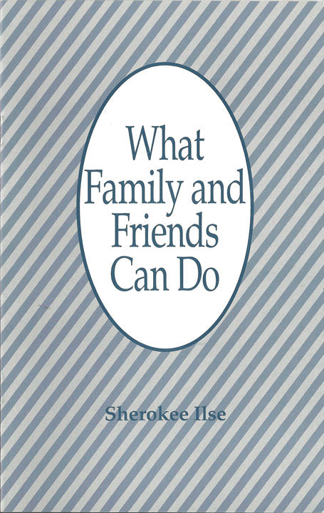 What Family and Friends Can Do