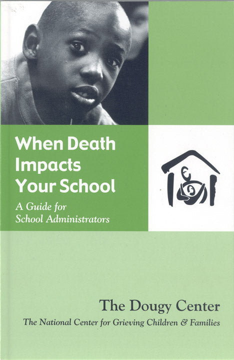 When Death Impacts Your School - A Guide for School Administrators