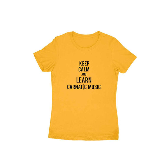 Keep Calm and Learn Carnatic Music T-shirt - Women - Madras Merch Market
