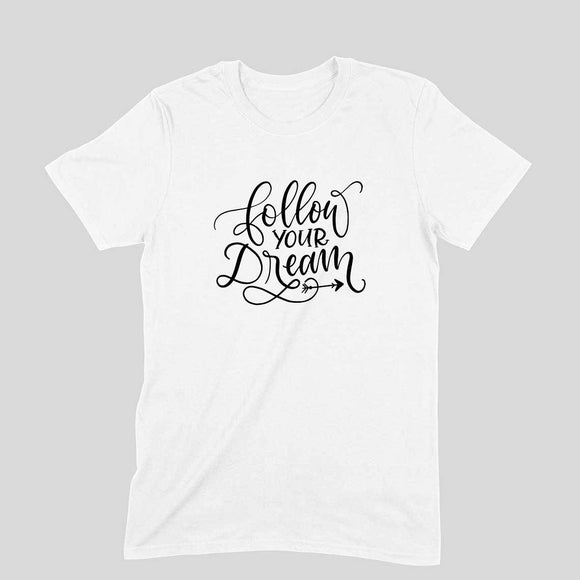 Follow Your Dream (Black Text) T-shirt - Unisex - Madras Merch Market