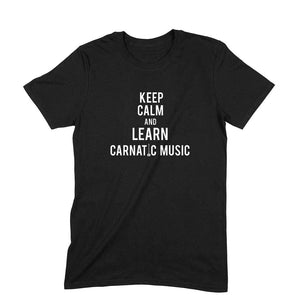 Keep Calm and Learn Carnatic Music (White text) T-shirt - Unisex - Madras Merch Market