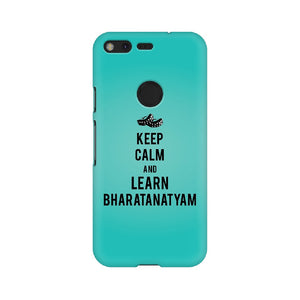 Keep Calm And Learn Bharatanatyam Phone Cover  (Google Pixel, Sony Xperia, Oppo, Moto, Nokia, Huawei Honor and Xiaomi Redmi) - Madras Merch Market
