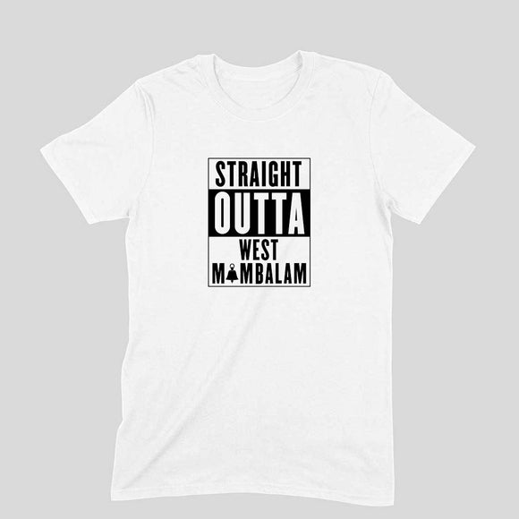 Straight Outta West Mambalam T-shirt (Black Text) - Unisex - Madras Merch Market