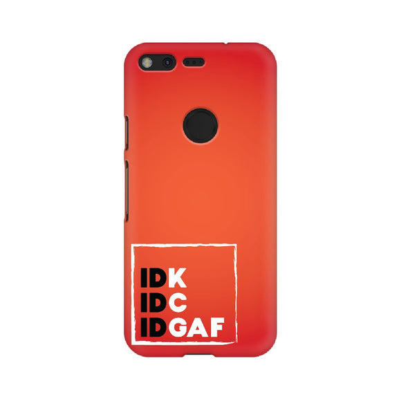 IDK-IDC-IDGAF Phone Cover (White Text) (Google Pixel, Oppo, Sony Xperia, Nokia, Huawei Honor, Moto and Xiaomi Redmi) - Madras Merch Market