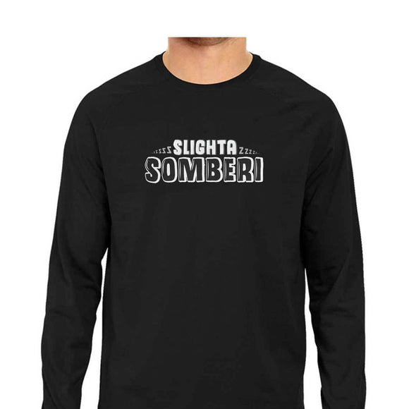 Slighta Somberi Full Sleeve T-shirt (White Text) - Unisex - Madras Merch Market