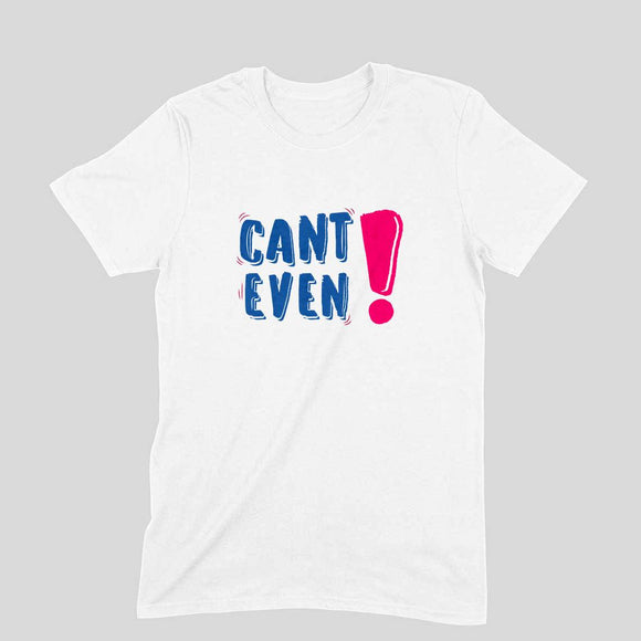 Can't Even T-shirt (Blue Text) - Unisex - Madras Merch Market