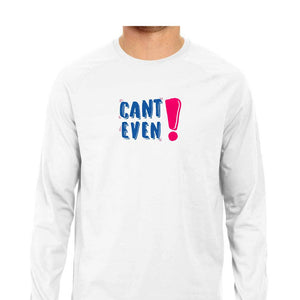 Can't Even Full Sleeve T-shirt (Blue text) - Unisex - Madras Merch Market