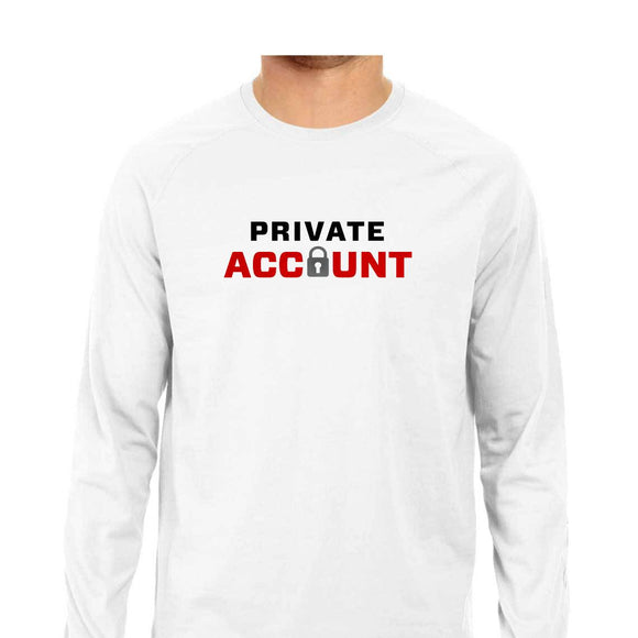 Private Account Full Sleeve T-shirt (Black Text) - Unisex - Madras Merch Market