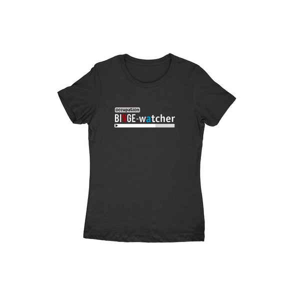 Binge Watcher T-shirt (White Text) - Women - Madras Merch Market