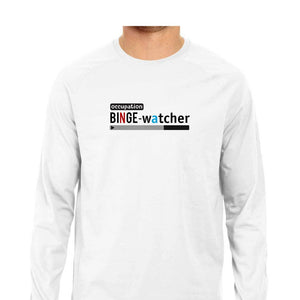 Binge-Watcher Full Sleeve T-shirt (Black Text) - Unisex - Madras Merch Market