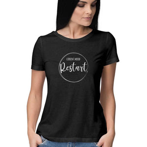 Current Mood - Restart T-shirt (White Text) - Women - Madras Merch Market