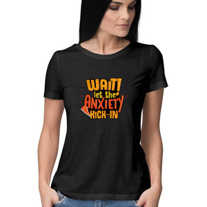 Let the Anxiety Kick-in T-shirt - Women - Madras Merch Market