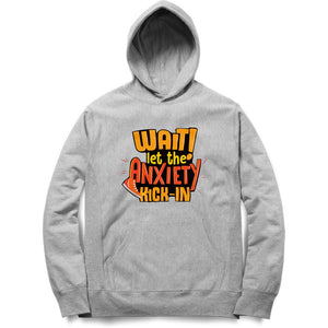 Let the Anxiety Kick-in Hoodie - Unisex - Madras Merch Market