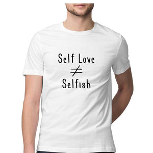 Self Love is not equal to Selfish T-shirt (Black Text) - Unisex - Madras Merch Market