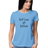 Self Love is not equal to Selfish (Black Text) T-Shirt - Women - Madras Merch Market