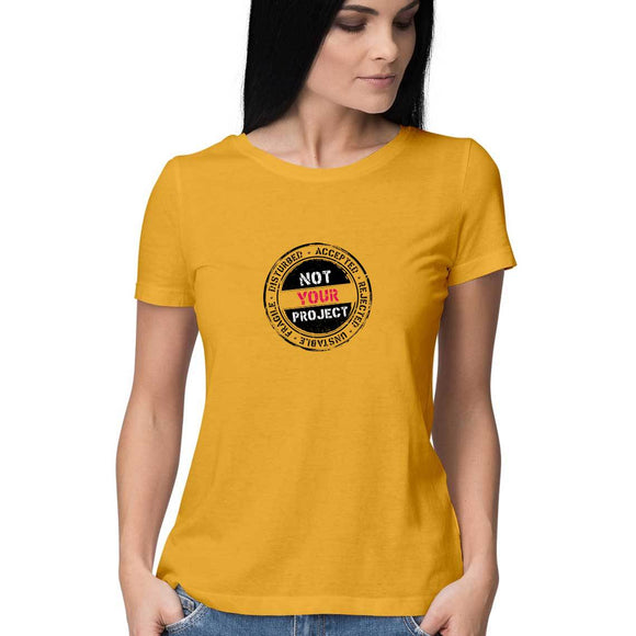 Not Your Project (Black Text) T-shirt - Women - Madras Merch Market