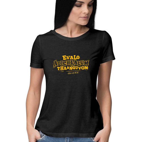 Evalo Adichaalum Thaanguvom - Class of 2020 T-shirt - Women - Madras Merch Market