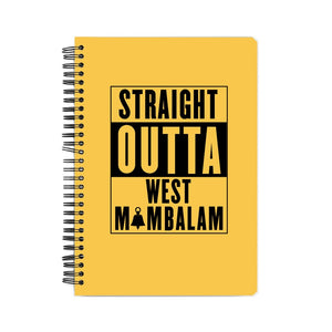 Straight Outta West Mambalam Notebook - Madras Merch Market