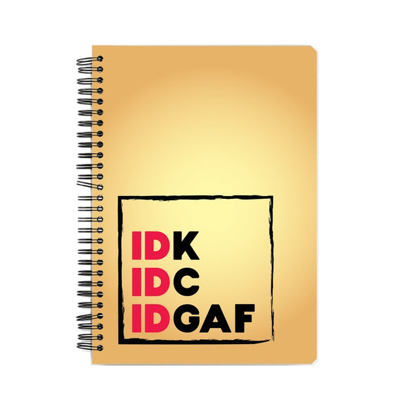 IDK-IDC-IDGAF Notebook - Madras Merch Market