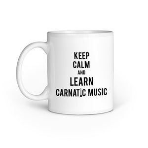 Keep Calm And Learn Carnatic Music Mug - Madras Merch Market