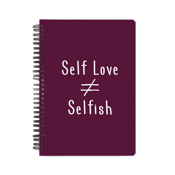 Self Love is not equal to Selfish Notebook - Madras Merch Market