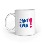 Can't Even Mug - Madras Merch Market