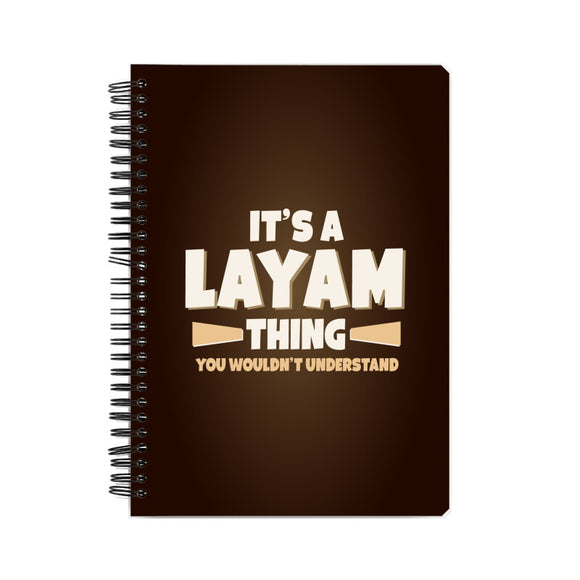 It's a Layam Thing Notebook