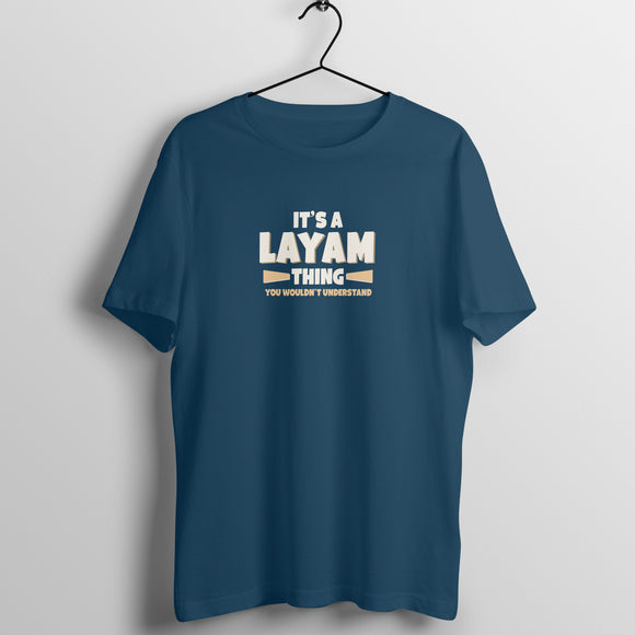 It's a Layam Thing T-shirt - Unisex