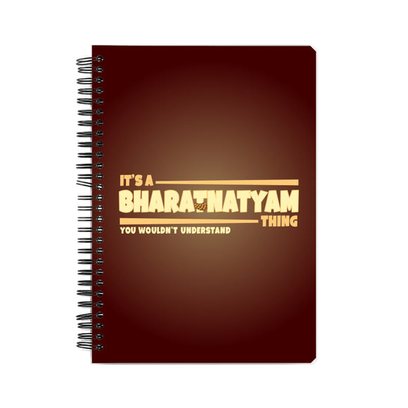 It's a Bharatnatyam Thing Notebook