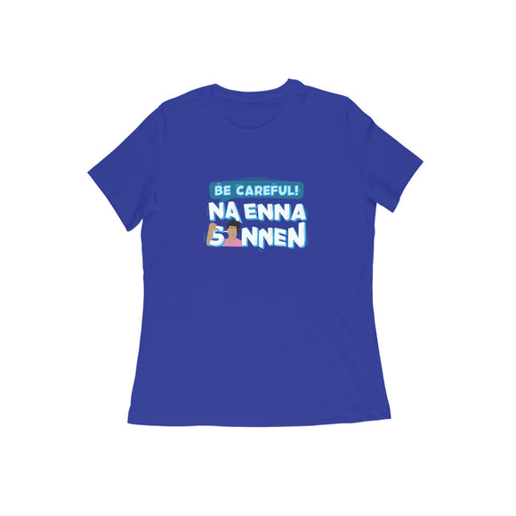 Be Careful Na Enna Sonnen T-shirt - Women