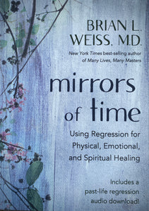 Mirrors of Time | Brian L. Weiss. M.D.