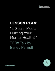 FREE Lesson Plan #1 | TEDx Talk: Is Social Media Hurting Your Mental Health