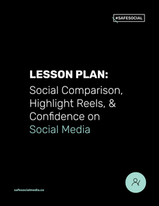 Lesson Plan #3 | Social Comparison, Highlight Reels, & Confidence