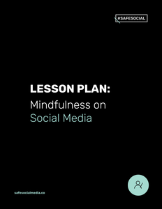Lesson Plan #5 | Mindfulness on Social Media