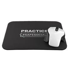 "Load image into Gallery viewer, ""Practice #SafeSocial"" Mousepad"