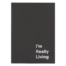 "Load image into Gallery viewer, ""IRL: I'm Really Living"" Hardcover Journal"