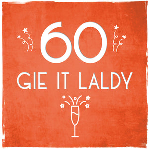 'Gie it Laldy' Age 30 - 80 Birthday Cards by Truly Scotland