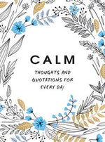 Load image into Gallery viewer, Calm - Thoughts & Quotations For Every Day